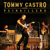 Tommy Castro & The Painkillers - Killin' It Live