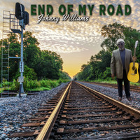 Johnny Williams - End of My Road