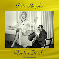 Pete Rugolo - Pete Rugolo Golden Tracks (Remastered 2018)