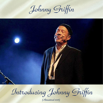 Johnny Griffin - Introducing Johnny Griffin (Remastered 2018)