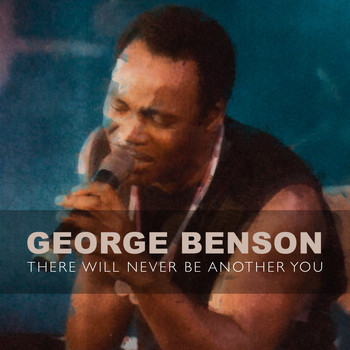 George Benson - There Will Never Be Another You