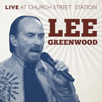 Lee Greenwood - Live at Church Street Station