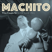 Machito - Vive Como Yo
