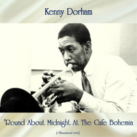 Kenny Dorham - 'Round About Midnight At The Cafe Bohemia (Remastered 2018)