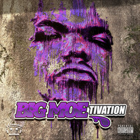 Big Moe - Big Moe-tivation (Explicit)