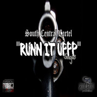 South Central Cartel - Runn It Uppp (Explicit)
