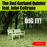 The Red Garland Quintet - Dig It! (Album of 1957)