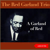 Red Garland Trio - Garland of Red (Album of 1958)