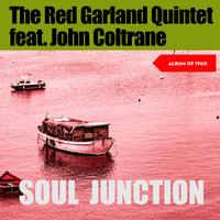 The Red Garland Quintet - Soul Junction (Album of 1960)