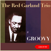 Red Garland Trio - Groovy (Album of 1957)