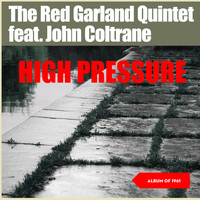 The Red Garland Quintet - High Pressure (Album of 1961)
