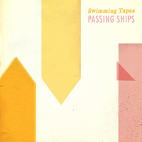 Swimming Tapes - Passing Ships