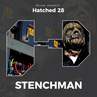 Stenchman - Hatched 28