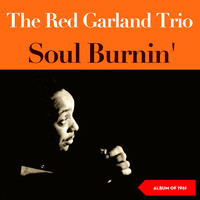 The Red Garland Trio - Soul Burnin' (Album of 1961)