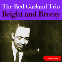 The Red Garland Trio - Bright and Breezy (Album of 1961)