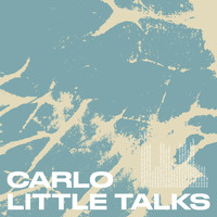 Carlo - Little Talks