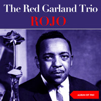 The Red Garland Trio - Rojo (Album of 1961)