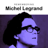 Michel Legrand - Remembering Michel Legrand