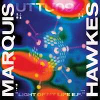 Marquis Hawkes - Light of My Life