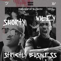 Shorty - Strictly Business (Explicit)
