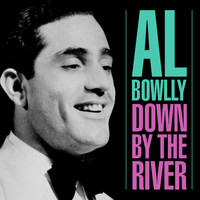 Al Bowlly - Down By The River
