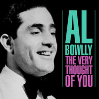 Al Bowlly - The Very Thought Of You