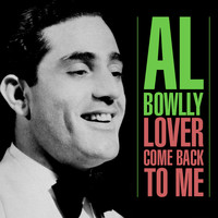 Al Bowlly - Lover, Come Back To Me