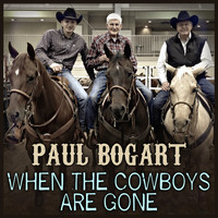 Paul Bogart - When the Cowboys Are Gone