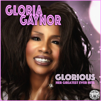 Gloria Gaynor - Glorious - Her Greatest Ever Hits