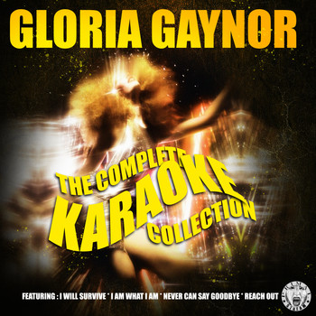 Gloria Gaynor - The Complete Karaoke Collection