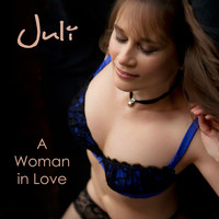 Juli - A Woman in Love