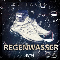 De Facto - Regenwasser (Explicit)