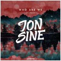 Jon Sine - Who Are We