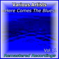Various Artists - Here Comes the Blues Vol. 11