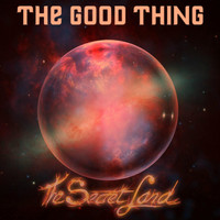 The Secret Land - The Good Thing