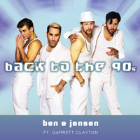 Ben & Jensen - Back to the 90s (feat. Garrett Clayton)