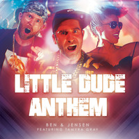 Ben & Jensen - Little Dude Anthem (feat. Tamyra Gray) (Explicit)