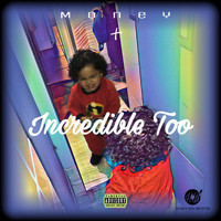 Money - Incredible Too (Explicit)