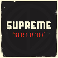 Ghost Nation - Supreme