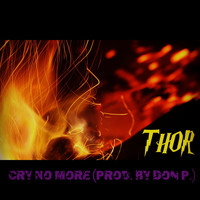 Thor - Cry No More (Explicit)