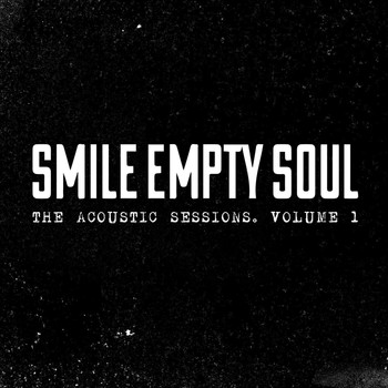Smile Empty Soul - The Acoustic Sessions, Vol. 1