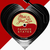 Favorite States - Music in Your Love