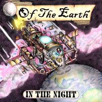 Of the Earth - In the Night (Explicit)