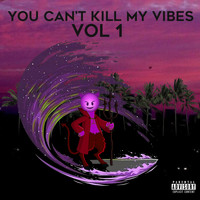 Mary - You Can't Kill My Vibes, Vol. 1 (Explicit)