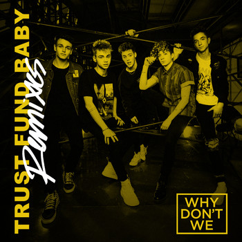 Why Don't We - Trust Fund Baby (Remixes)