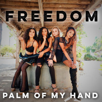 Freedom - Palm of My Hand (Explicit)