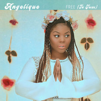 Angelique - Free (In Jesus)