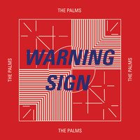 The Palms - Warning Sign