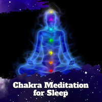 Chakra's Dream - Chakra Meditation for Sleep: 15 Meditation Tracks to Help You Fall Asleep Quickly and Easily