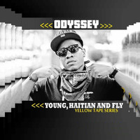 Odyssey - Young, Haitian and Fly (Yellow Tape Series) (Explicit)